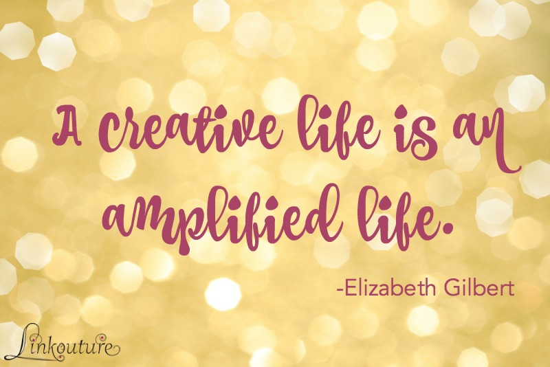 A creative life is an amplified life